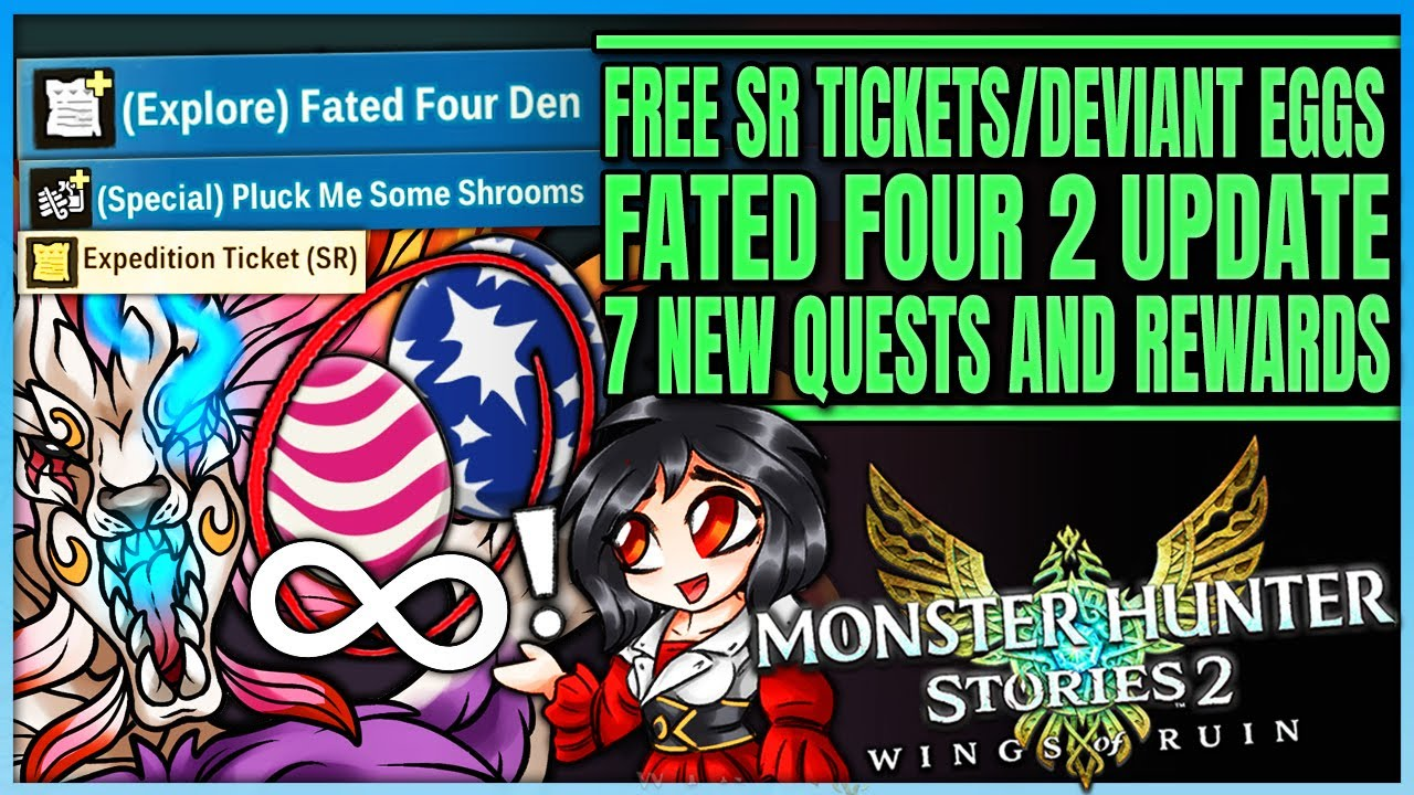 New Stories 2 Fated Four Update - Free SR Tickets & Deviant Eggs + More - Monster Hunter Stories 2!