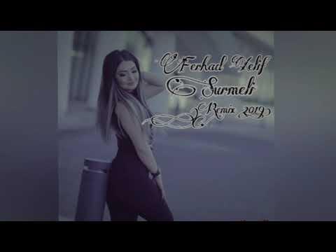 Ferhad Xelif - Surmeli Remix ( 2019)