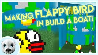 MAKING FLAPPY BIRD IN BUILD A BOAT!!! - ROBLOX