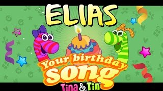 Tina&Tin Happy Birthday ELIAS (Personalized Songs For Kids) #PersonalizedSongs