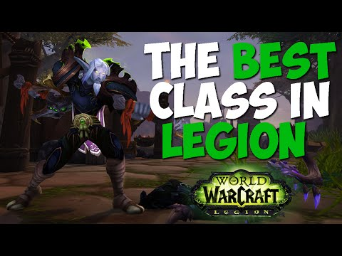 THE BEST CLASS IN WoW LEGION - Overview w/ Pikaboo