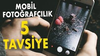 Mobil Fotoğrafçılık 5 Tavsiye / Cep Telefonu ile Fotoğraf…