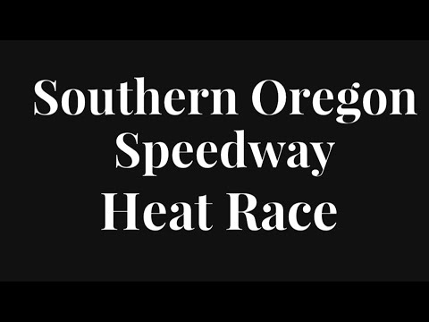 Heat race at Southern Oregon Speedway!