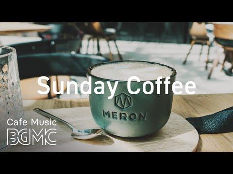 Sunday Coffee Jazz  - Relaxing Instrumental Bossa Nova Jazz Playlist - Relax Cafe Music