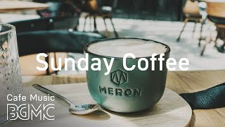 Sunday Coffee Jazz  - Relaxing Instrumental Bossa Nova Jazz Playlist - Relax Cafe Music
