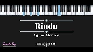 Rindu - Agnes Monica (KARAOKE PIANO - FEMALE KEY)