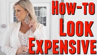 10 WAYS TO ALWAYS LOOK EXPENSIVE: tips from a stylist