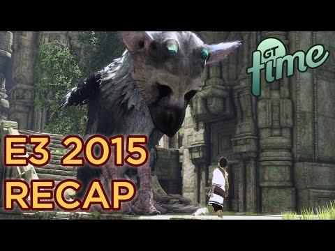 E3 2015 Recap - GT Time Episode 64 (Jun 18 2015)