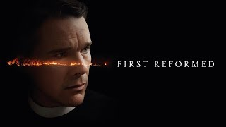 First Reformed - official trailer