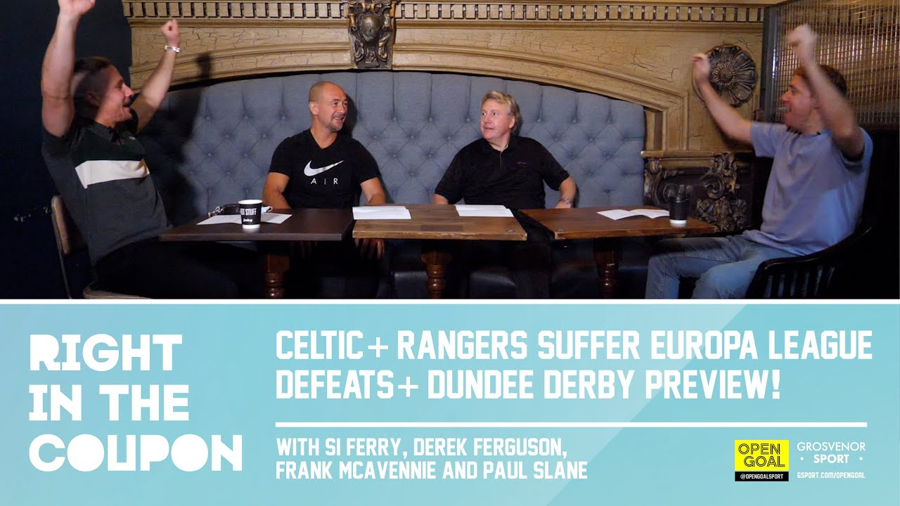 CELTIC & RANGERS SUFFER EUROPA LEAGUE DEFEATS & DUNDEE DERBY PREVIEW | Right In The Coupon