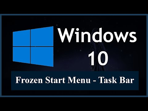 How to Restore a Frozen Start Menu or Task Bar in Windows 10