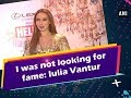 I was not looking for fame: Iulia Vantur  - Entertainment News