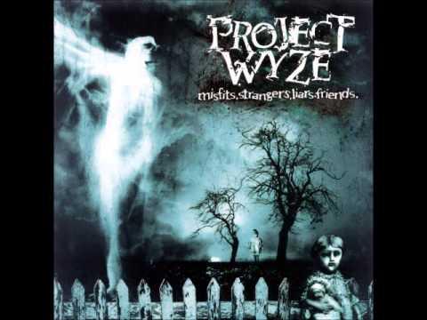 Project Wyze  Misfits, Strangers, Liars, Friends Full Album