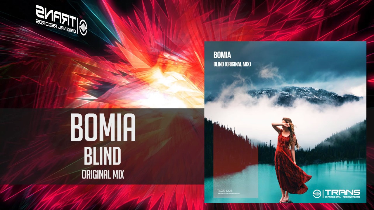 Download B O M I A -  Blind ( Original Mix )[ OUT NOW ON BEATPORT EXCLUSIVE }