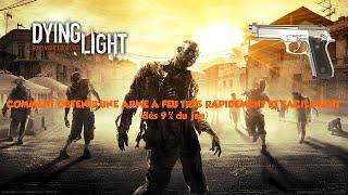 Dying light:[TUTO] Comment avoir une arme à feu dès le début du jeu !!!!!