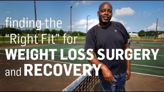 "Finding the ""Right Fit"" for Weight Loss Surgery"
