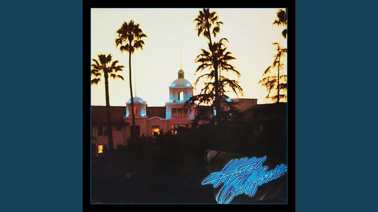 Hotel California 2013 Remaster Youtube