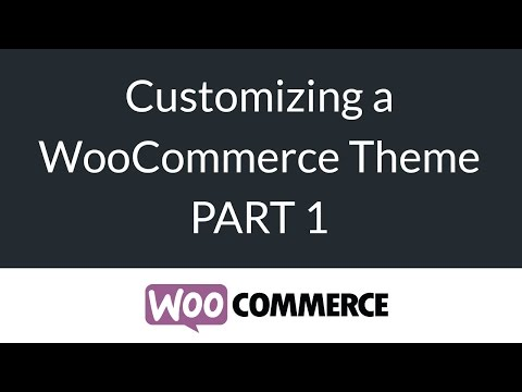 Customizing a WooCommerce Theme 1/2 - eCommerce for Beginners Series