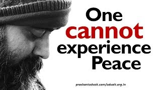 acharya prashant peace cannot be an object of one s experience