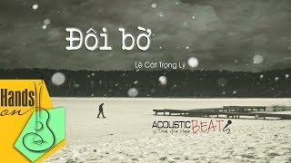 Đôi bờ » Lê Cát Trọng Lý ✎ acoustic Beat by Trịnh Gia Hưng