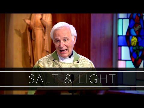 Salt & Light | Homily: Father Joseph Costantino