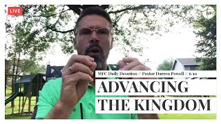 MFC Daily Devotion 6/10 // Advancing The Kingdom // Pastor Darren Powell