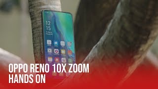 OPPO Reno 10x Zoom | Hands On