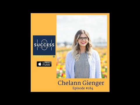 Success 101 Podcast--#184: Chelann Gienger–Entrepreneurship, Culture, and Action vs. Fulfillment i