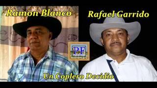 Ramón Blanco Y Rafael Garrido - Un Coplero Decidido