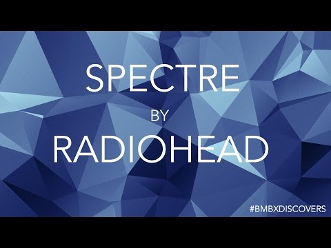 Review: Spectre by Radiohead - Vlog 31