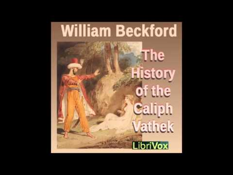 The History of the Caliph Vathek audiobook - part 1/3
