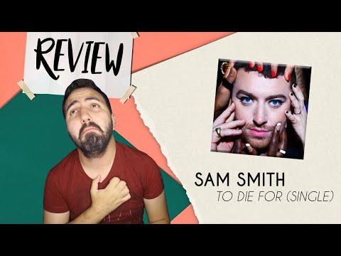 ANALISANDO | SAM SMITH - TO DIE FOR (SINGLE E VÍDEO)