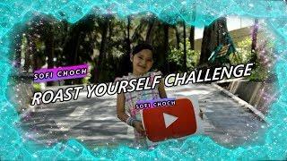 Roast Yourself Challenge SofiChoch (Yo quiero ser Youtuber)