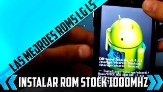 Tutorial Instalar Rom Stock 1000Mhz Full  LG l5