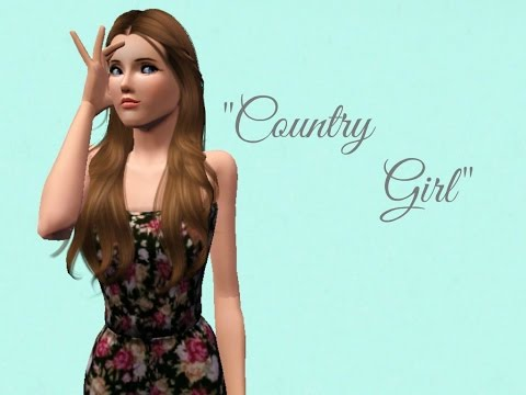 Country Girl (Part 2)- Sims 3 series/movie