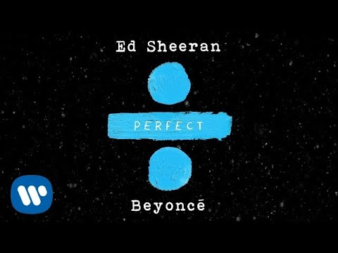 Ed Sheeran  Perfect Duet with Beyoncé  Audio