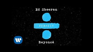 ed sheeran   perfect duet  with beyonce   official audio