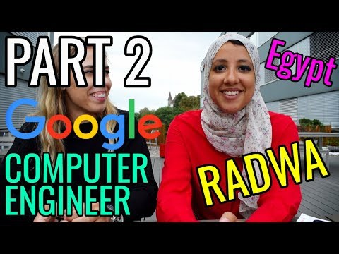 Part 2 // Radwa the COMPUTER ENGINEER and GOOGLER from Egypt