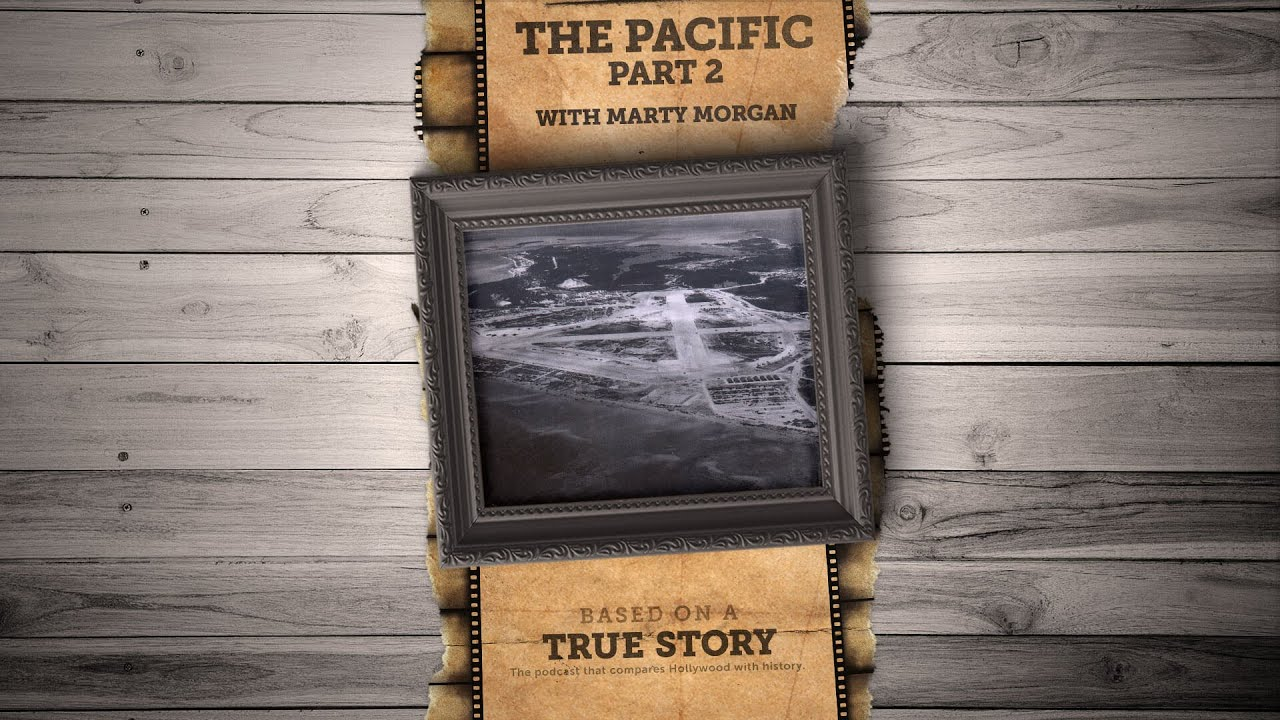 The real history behind HBO's The Pacific (Part 2)