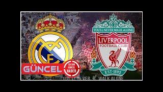 Real Madrid Liverpool maçı ne zaman saat kaçta hangi kanalda? Şampiyonlar Ligi'nde final heyecanı