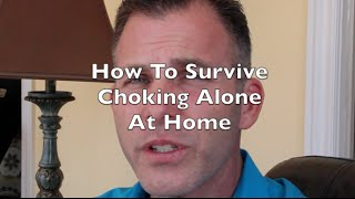 What to Do when choking at home alone?