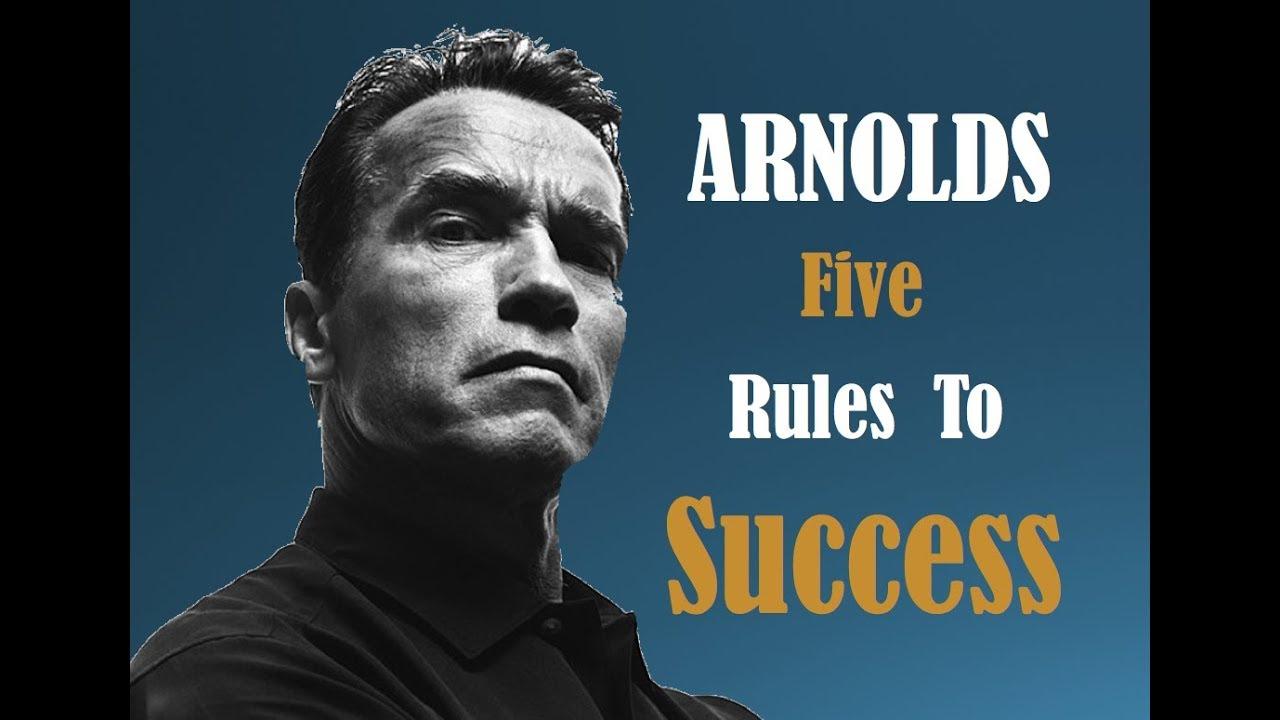 Arnold Schwarzenegger S 5 Rules For Success Youtube