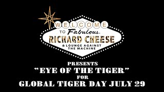 Richard Cheese Eye Of The Tiger Music Video (2020) for #GlobalTigerDay