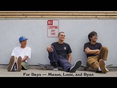 For Days: Mason, Louie and Ryan