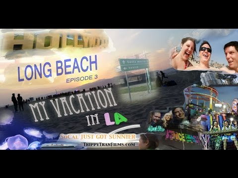 My Vacation In LA - LONG BEACH (Episode 3)