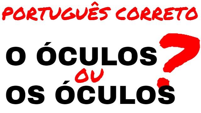 d3d625f64d33a O ÓCULOS ou OS ÓCULOS  – PORTUGUÊS CORRETO - YouTube