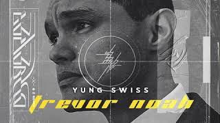 Yung Swiss - Trevor Noah (Clean Edit)