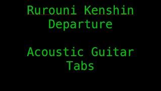 Rurouni Kenshin OST - Departure Guitar Tabs