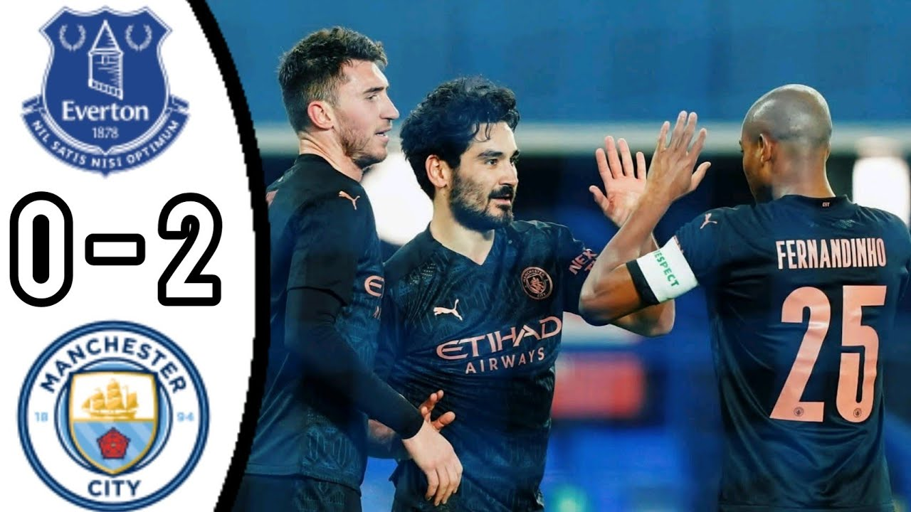 EVERTON VS MAN CITY, 0 - 2/ GOALS & EXTENDED HIGHLIGHTS/ FA CUP - YouTube