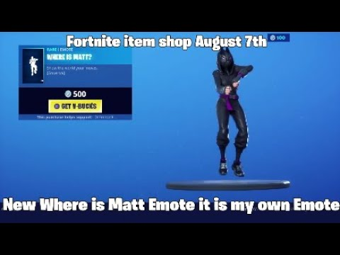 Fortnite Item Shop August 7th 2019 New Where Is Matt Emote It Is My Own Emote
